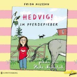 Hörbuch: Hedvig! Im Pferdefieber, 3 Audio-CDs  von Frida Nilsson