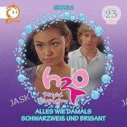Hörbuch: H2O - Plötzlich Meerjungfrau! 23. Alles wie damals / Schwarzweiß und brisant