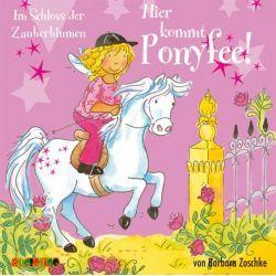 Hörbuch: Hier kommt Ponyfee 07. Im Schloss der Zauberblumen  von Barbara Zoschke