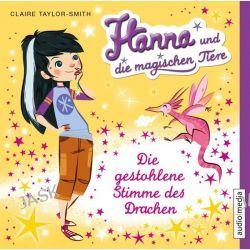 Hörbuch: Hanna und die magischen Tiere. Die gestohlene Stimme des Drachen  von Claire Taylor-Smith