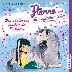 Hörbuch: Hanna und die magischen Tiere. Der verlorene Zauber des Einhorns  von Claire Taylor-Smith