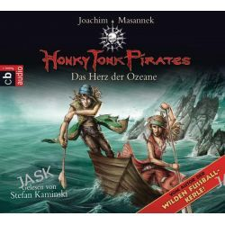 Hörbuch: Honky Tonk Pirates 05. Das Herz der Ozeane  von Joachim Masannek