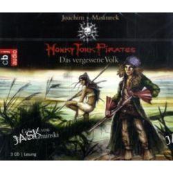 Hörbuch: Honky Tonk Pirates 03. Das vergessene Volk  von Joachim Masannek