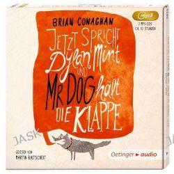Hörbuch: Jetzt spricht Dylan Mint, und Mr. Dog hält die Klappe (2 mp3 CD)  von Brian Conaghan
