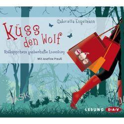 Hörbuch: Küss den Wolf  von Gabriella Engelmann