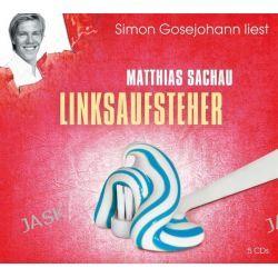 Hörbuch: Linksaufsteher  von Matthias Sachau