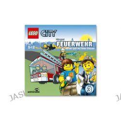 Hörbuch: LEGO City 03 Feuerwehr  von Antje Seibel,Frank Gustavus