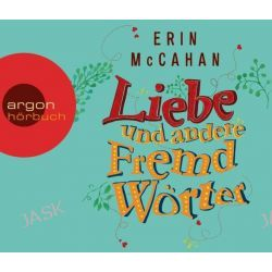 Hörbuch: Liebe und andere Fremdwörter  von Erin McCahan