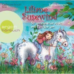 Hörbuch: Liliane Susewind - So springt man nicht mit Pferden um  von Tanya Stewner