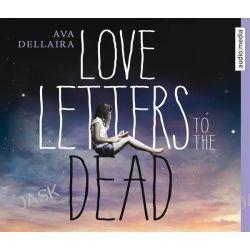 Hörbuch: Love Letters to the Dead  von Ava Dellaira
