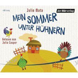 Hörbuch: Mein Sommer unter Hühnern  von Julie Mata
