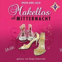 Hörbuch: Makellos ab Mitternacht  von Aygen-Sibel Celik