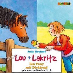 Hörbuch: Lou + Lakritz. Ein Pony mit Dickkopf. 2 CDs  von Julia Boehme