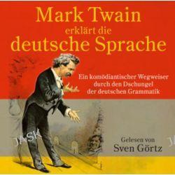 Hörbuch: Mark Twain erklärt die deutsche Sprache  von Mark Twain