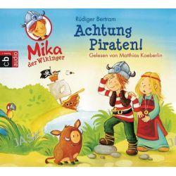 Hörbuch: Mika, der Wikinger 02. Achtung Piraten!  von Rüdiger Bertram