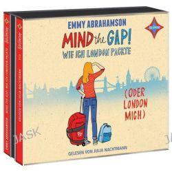 Hörbuch: Mind the Gap! Wie ich London packte (oder London mich)  von Emmy Abrahamson