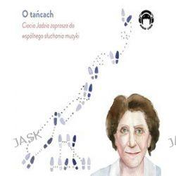 Ciocia Jadzia zaprasza do wspólnego słuchania muzyki. O tańcach - audiobook (CD) - Jadwiga Mackiewicz
