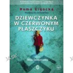 Dziewczynka w czerwonym płaszczyku - książka audio na 1CD (CD) - Roma Ligocka