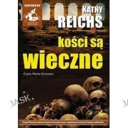 Kości są wieczne - audiobook (CD) - Kathy Reichs