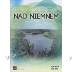 Nad Niemnem. Książka audio na CD - Eliza Orzeszkowa