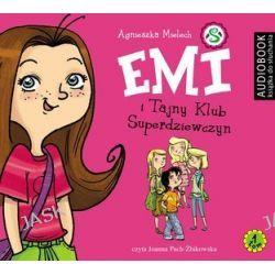 Emi i Tajny Klub Superdziewczyn. Tom 1 - audiobook (CD) - Agnieszka Mielech