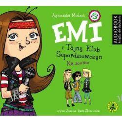 Emi i Tajny Klub Superdziewczyn. Tom 3. Na scenie - audiobook (CD) - Agnieszka Mielech