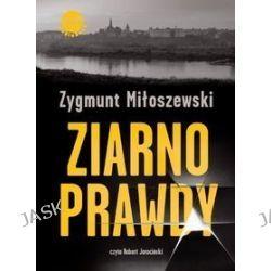 Ziarno prawdy - audiobook (CD) - Zygmunt Miłoszewski