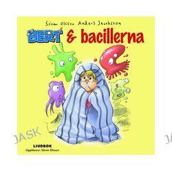 Bert och bacillerna - Sören Olsson, Anders Jacobsson - Ljudbok (9789185423149)