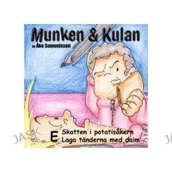 Munken & Kulan E, Skatten i potatisåkern ; Laga tänderna med daim - Åke Samuelsson - Ljudbok (9789186483142)