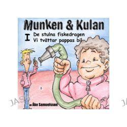 Munken & Kulan I, De stulna fiskedragen ; Vi tvättar pappas bil - Åke Samuelsson - Ljudbok (9789186483180)