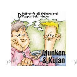Munken & Kulan D, Häftstift på frökens stol ; Pappa fula händer - Åke Samuelsson - Ljudbok (9789186483135)