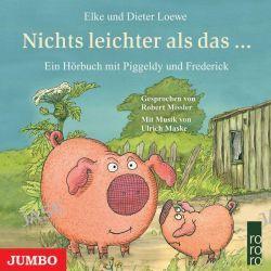 Hörbuch: Piggeldy und  Frederick. Nichts leichter als das ...  von Elke Loewe,Dieter Loewe