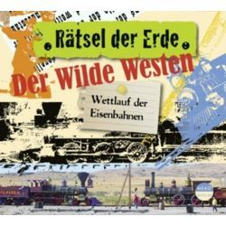 Hörbuch: Rätsel der Erde. Der Wilde Westen  von Alexander Emmerich