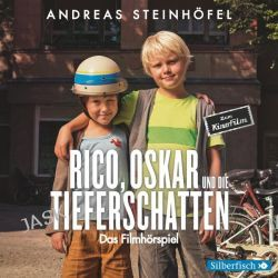 Hörbuch: Rico, Oskar und die Tieferschatten - Das Filmhörspiel  von Andreas Steinhöfel