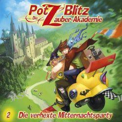 Hörbuch: Potz Blitz - Die Zauber-Akademie 02: Die verhexte Mitternachtsparty  von Christoph Piasecki,Tatjana Auster