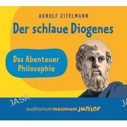 Hörbuch: Zitelmann, A: schlaue Diogenes / CD  von Arnulf Zitelmann