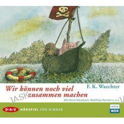 Hörbuch: Wir können noch viel zusammen machen  von F. K. Waechter