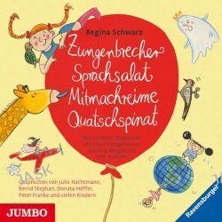 Hörbuch: Zungenbrecher Sprachsalat Mitmachreime Quatschspinat  von Regina Schwarz