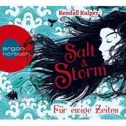 Hörbuch: Salt & Storm. Für ewige Zeiten  von Kendall Kulper