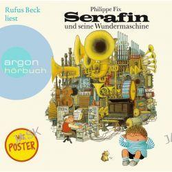 Hörbuch: Serafin und seine Wundermaschine  von Philippe Fix