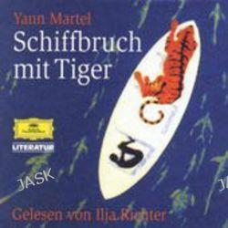 Hörbuch: Schiffbruch mit Tiger. 7 CDs  von Yann Martel