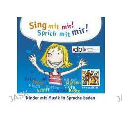 Hörbuch: Sing mit mir - Sprich mit mir!  von Moritz Freise,Ursula Heist