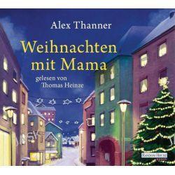 Hörbuch: Weihnachten mit Mama  von Alex Thanner