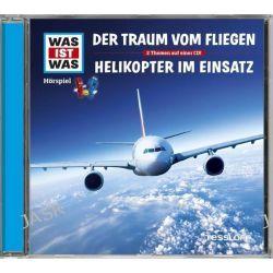 Hörbuch: Was ist was Hörspiel-CD: Der Traum vom Fliegen/ Helikopter im Einsatz  von Manfred Baur