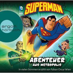 Hörbuch: Superman - Abenteuer aus Metropolis  von Michael Dahl,Blake A. Hoena,Paul Kupperberg