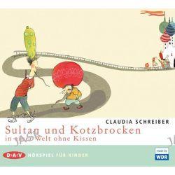 Hörbuch: Sultan und Kotzbrocken in einer Welt ohne Kissen  von Claudia Schreiber