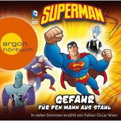 Hörbuch: Superman - Gefahr für den Mann aus Stahl  von Michael Dahl,Blake A. Hoena,Louise Simonson