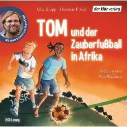Hörbuch: Tom und der Zauberfußball in Afrika  von Ulla Klopp,Dietmar Brück