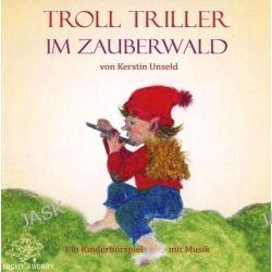 Hörbuch: Troll Triller im Zauerberwald  von Kerstin Unseld