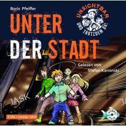 Hörbuch: Unsichtbar und trotzdem da 02 - Unter der Stadt  von Boris Pfeiffer